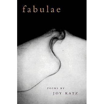 Fabulae - Gedichte von Joy Katz von Joy Katz - 9780809324446 Buch