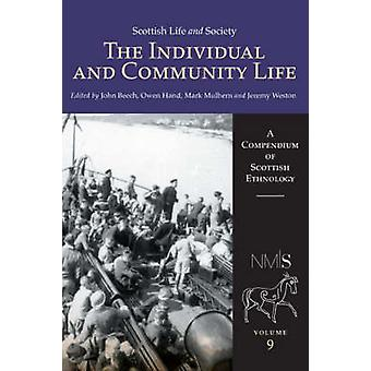 Scottish Life and Society - The Individual and Community Life - Vol. 9
