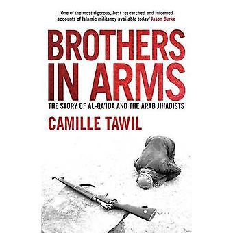 Brothers in Arms - l'histoire d'Al - Qaïda et les djihadistes arabes par C