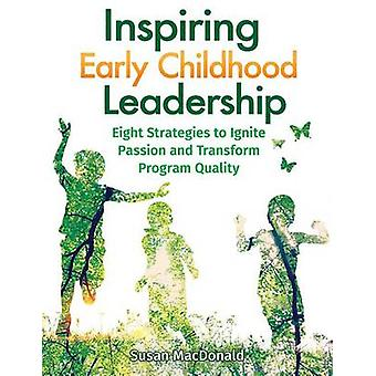 Inspiring Early Childhood Leadership Inspiring Early Childhood Leader