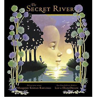 De geheime rivier door Marjorie Kinnan Rawlings - Leo Dillon - Diane Dil