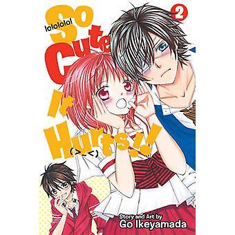 So Cute it Hurts! by Go Ikeyamada - 9781421579863 Book