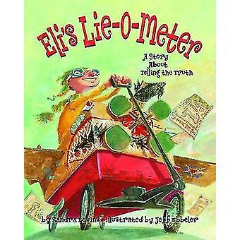 Eli Lüge-o-Meter - eine Geschichte über die Wahrheit von Sandra Levins-