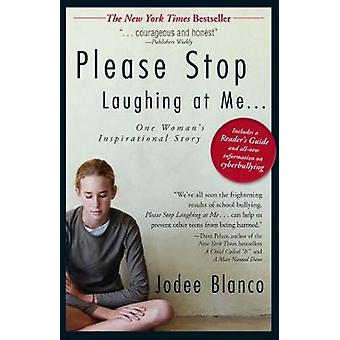 Please Stop Laughing at Me - One Woman's Inspirational Story by Jodee