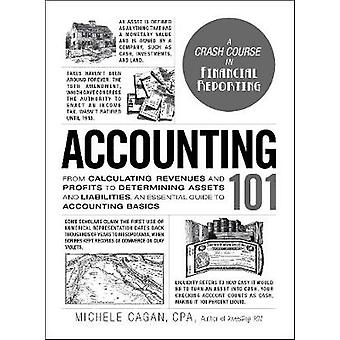 Accounting 101 - From Calculating Revenues and Profits to Determining
