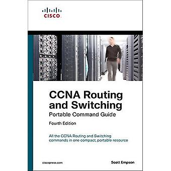 CCNA Routing and Switching Portable Command Guide (ICND1 100-105 - IC