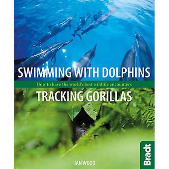 Simma med delfiner - spårning gorillor - hur man har världens B