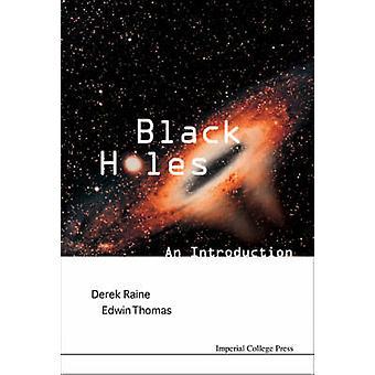 Black Holes - An Introduction by D.J. Raine - Edwin Thomas - 978186094