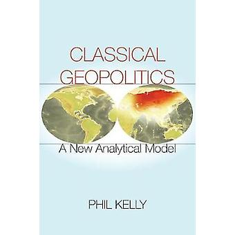 Classical Geopolitics by Phil Kelly