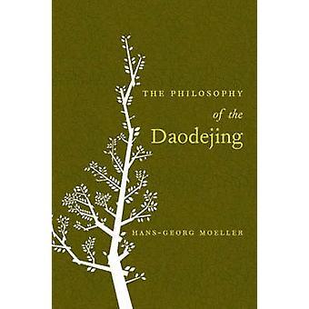 The Philosophy of the Daodejing by Hans-Georg Moeller - 9780231136792