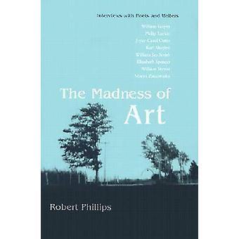 Galenskap i Art - intervjuer med poeter och författare av Robert Phill