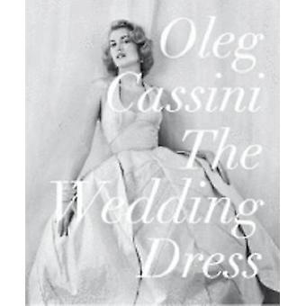 The Wedding Dress by Oleg Cassini - Liz Smith - 9780847832804 Book