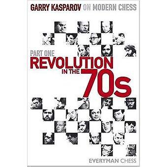Revolution in the 70s by Garry Kasparov - 9781857444223 Book