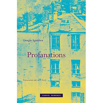 Profanations by Giorgio Agamben - Jeff Fort - 9781890951832 Book