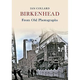 Birkenhead from Old Photographs by Ian Collard - 9781848685796 Book