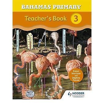 Bahamas primære matematikk lærerens bok 3 av Karen Morrison - 9781