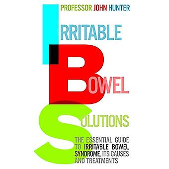 Solutions de l'intestin irritable : The Essential Guide to IBS, ses Causes et ses traitements