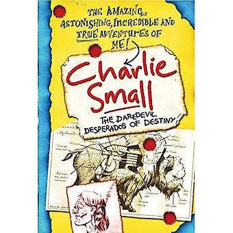 Charlie Small 4: The Daredevil Desperados of Destiny