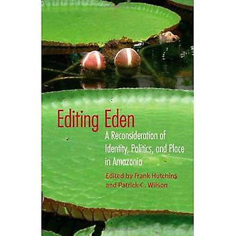 Editing Eden: A Reconsideration of Identity, Politics, and Place in Amazonia
