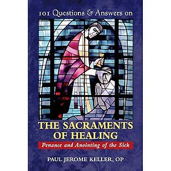 101 Q&A on the Sacraments of Healing