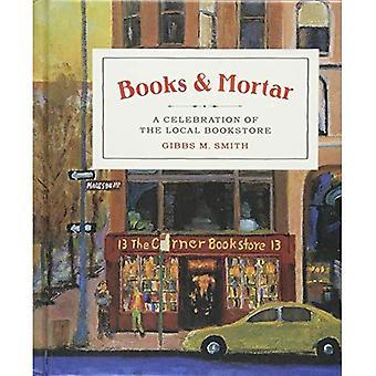 Livres & mortier: Une célébration de la librairie