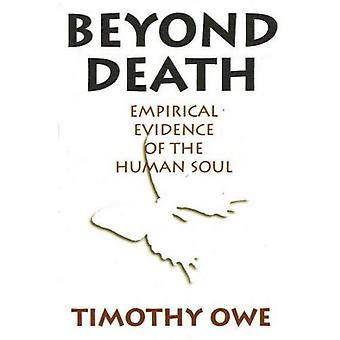 Beyond Death: Empirical Evidence of the Human Soul