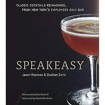 Bar clandestin: L'employés seul Guide de Cocktails classiques réinventé