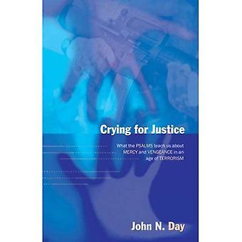 Pleurer pour la justice: ce que le Psaumes enseigner nous tout miséricorde et Vengeance dans un Age of Terrorism