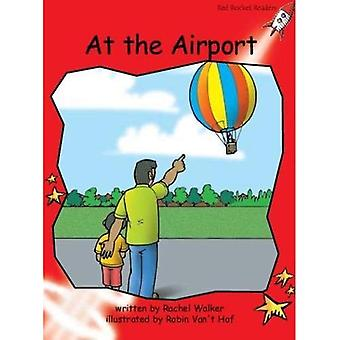 At the Airport: Level 1: Early (Red Rocket Readers: Fiction Set B)