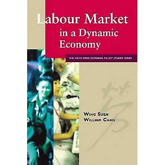 Labour Market in a Dynamic Economy (Hong Kong Economic Policy Studies Series)