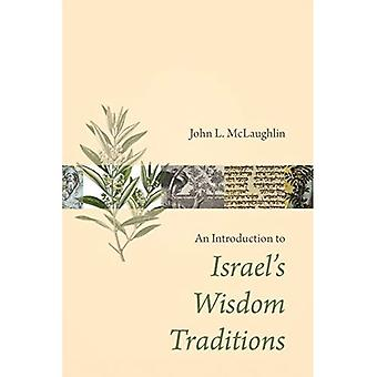 An Introduction to Israel's� Wisdom Traditions