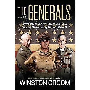 Los generales: Patton, MacArthur, Marshall y el ganador de la segunda guerra mundial