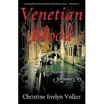 Venetian Blood: Murder in a Sensuous City
