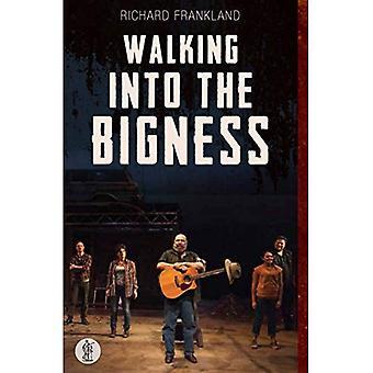Walking Into The Bigness