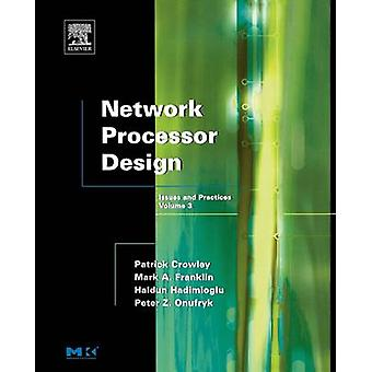 Network Processor Design Issues and Practices Volume 3 by Franklin & Mark A.