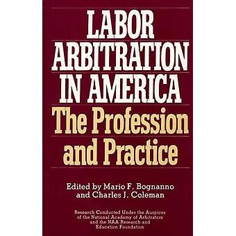 Labor arbitrage in Amerika het beroep en praktijk door Bognanno & Mario F.