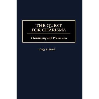 De zoektocht naar Charisma christendom en overtuigingskracht door Smith & Craig R.