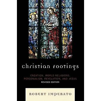 Christian Footings Creation World Religions Personalism Revelation and Jesus Revised by Imperato & Robert