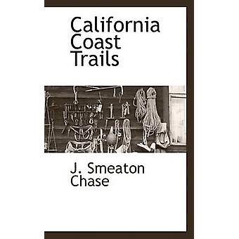 California Coast Trails by Chase & J. Smeaton