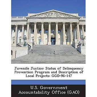 Juvenile Justice Status of Delinquency Prevention Program and Description of Local Projects Ggd96147 by U. S. Government Accountability Office