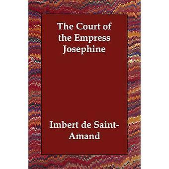 Keisarinna Josephine SaintAmand & Imbert de Court