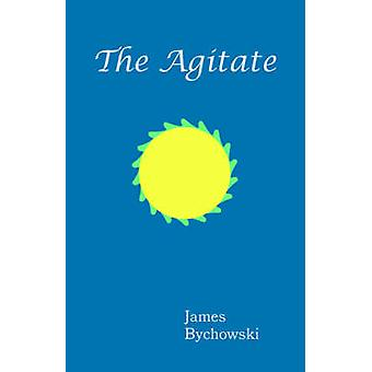 The Agitate by Bychowski & James