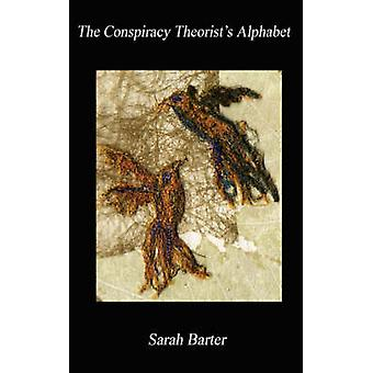 The Conspiracy Theorists Alphabet by Sarah Barter & Barter