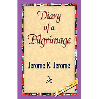 Diario de una peregrinación por Jerome y Jerome Klapka