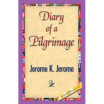 Diary of a Pilgrimage by Jerome & Jerome Klapka