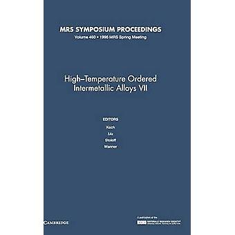 HighTemperature Ordered Intermetallic Alloys VII v460 by Koch & C. C.