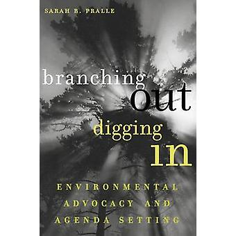Branching Out Digging In Environmental Advocacy and Agenda Setting by Pralle & Sarah