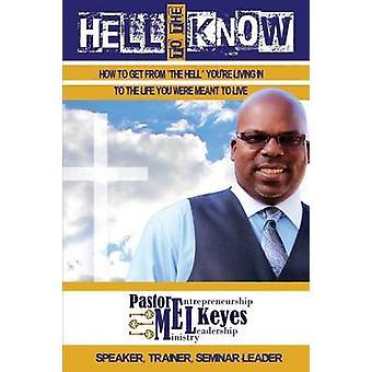 L'enfer à la savoir par Keyes & pasteur Mel