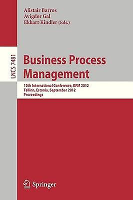 Affaires Process ManageHommest 10th International Conference Bpm 2012 Tallinn Estonia September 36 2012 Proceedings by Barros & Alistair
