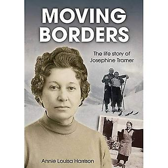 Moving Borders: The Life Story of Josephine Tramer
